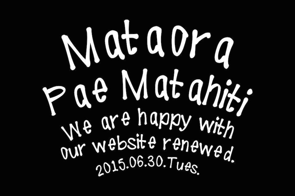 Mataora Official Website has been redesigned.